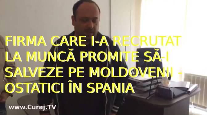 Firma care i-a recrutat promite că-i salvează pe cei 26 de moldoveni din Spania