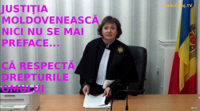 Justiţia moldovenească nici nu se mai preface