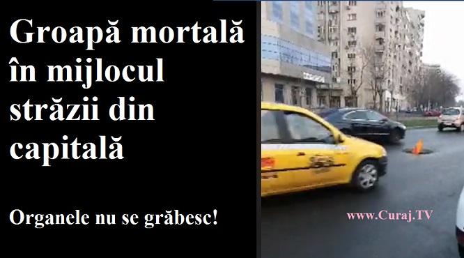"""Groapă mortală în mijlolcul străzii, """"organele"""" știu de aseară"""