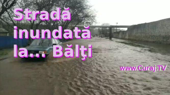 Stradă inundată la Bălţi. Acum îşi merită numele