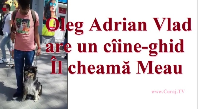 Oleg Adrian Vlad are un cîine-ghid