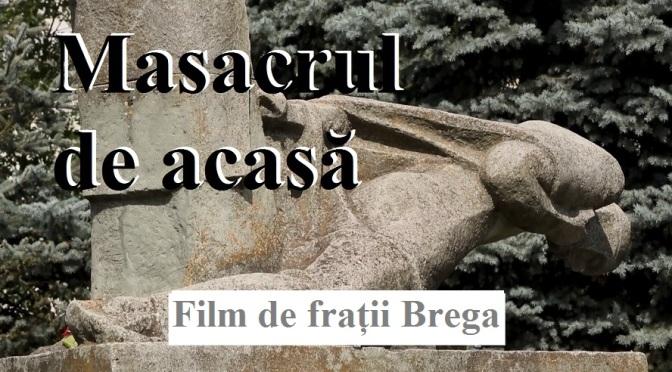 """""""Masacrul de acasă"""", film de frații Brega"""