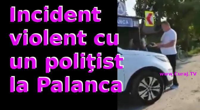 Incident violent la vamă cu un poliţist