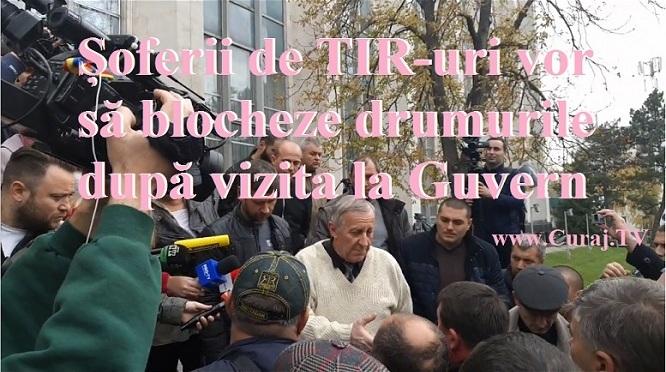Șoferii de TIR amenință cu blocarea drumurilor după vizita la Guvern