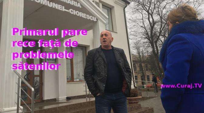 Primarul de Ciorescu e neînduplecat în faţa oamenilor