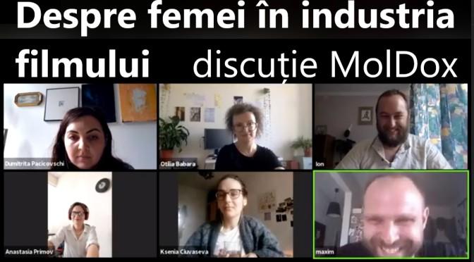 Discuție MolDox: despre femei în industria filmului de pe plai